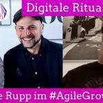 Digitale Ritualplätze: Kai-Uwe Rupp als unser Gast im #AgileGrowthCast