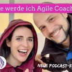 #024 - Wie werde ich Agile Coach?