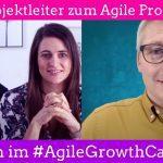 Vom klassischen IT-Projektmanager zum Agile Product Coach - Tim Klein im #AgileGrowthCast
