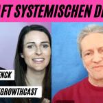 Zwischen Individuum und Organisation - Die Kraft systemischen Denkens für Agile Coaches - Klaus Schenck im #AgileGrowthCast