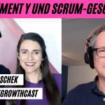 Management Y und Geschichten vom Scrum - Holger Koschek im #AgileGrowthCast