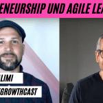 Entrepreneurship und Agile Leadership mit Sohrab Salimi im #AgileGrowthCast